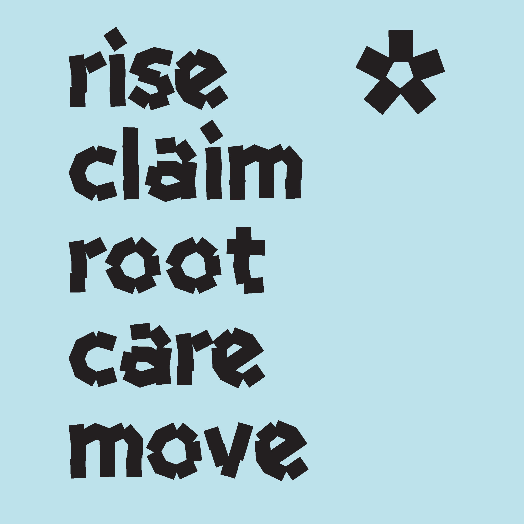 Rise. Claim. Root. Care. Move.
