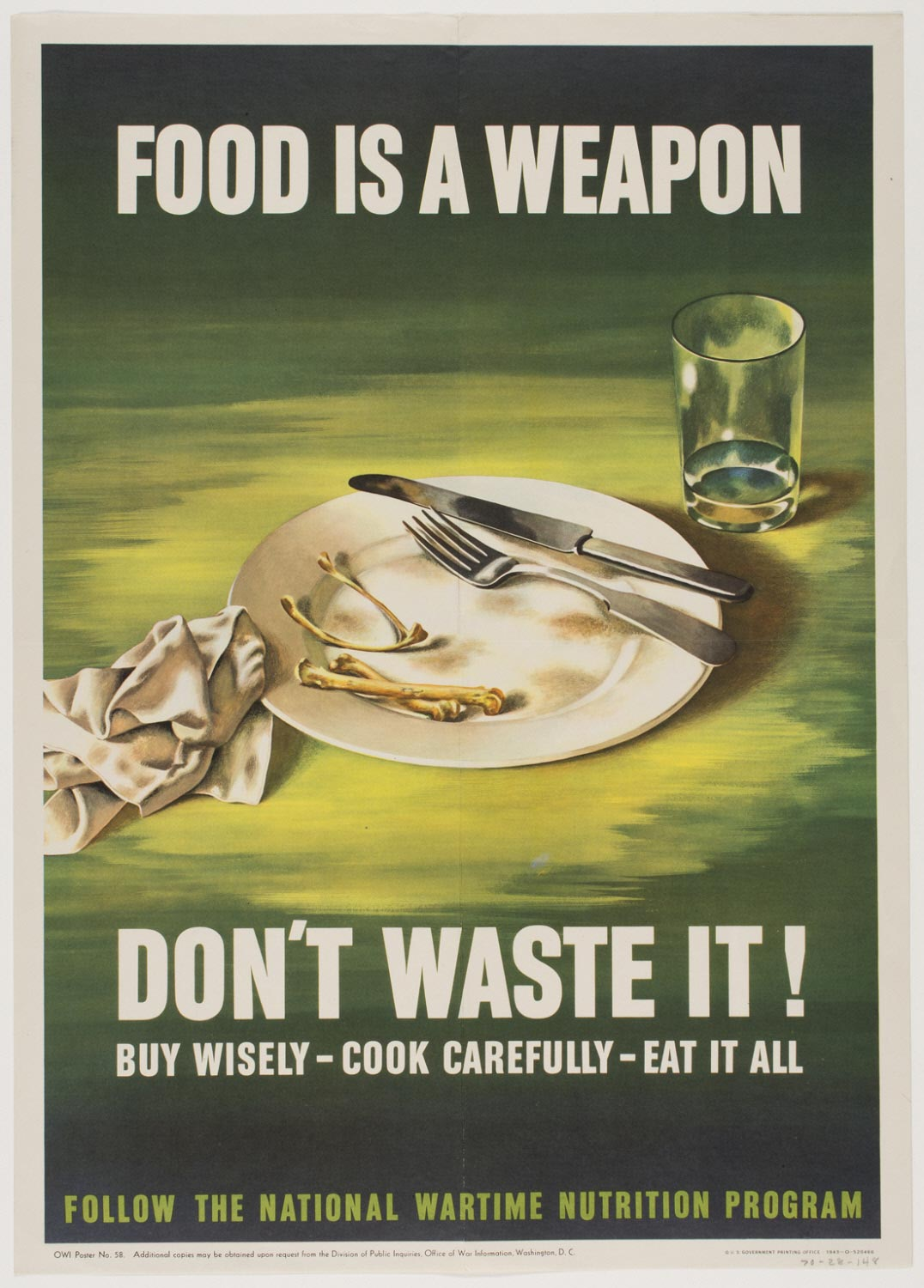 Food is a Weapon - Don't Waste It!  Buy Wisely - Cook Carefully - Eat it All