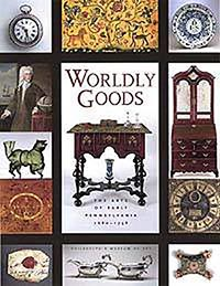 Worldly Goods: The Arts of Early Pennsylvania, 1680�1758