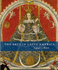 The Arts in Latin America, 1492�1820