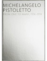 Michelangelo Pistoletto: From One to Many, 1956�1974