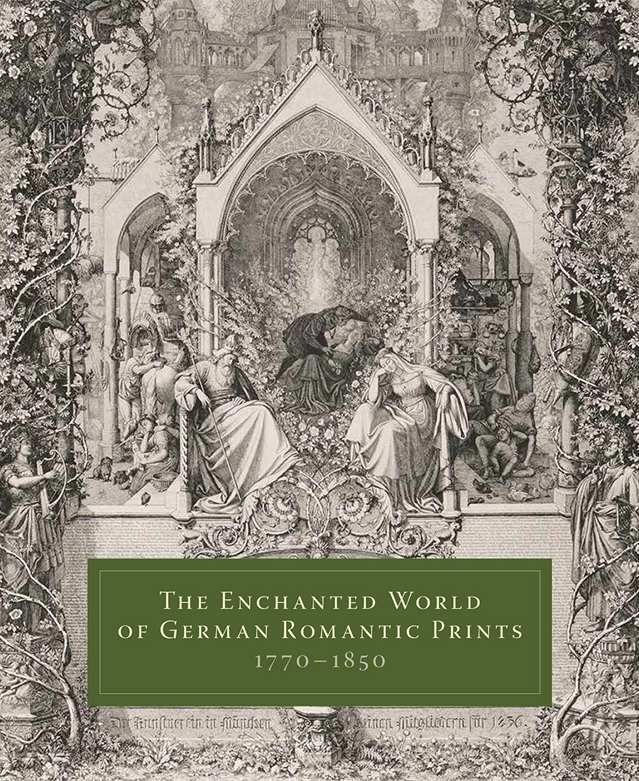 The Enchanted World of German Romantic Prints, 1770–1850