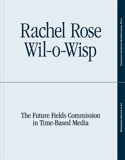 Rachel Rose: Wil-o-Wisp; The Future Fields Commission in Time-Based Media